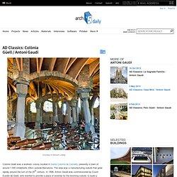 AD Classics: Colònia Güell / Antoni Gaudí