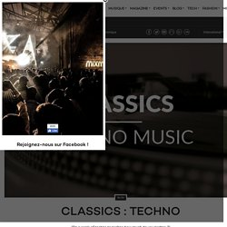 Classics : Techno - Blog - Mixmag France