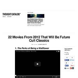 22 Movies from 2012 That Will Be Future Cult Classics