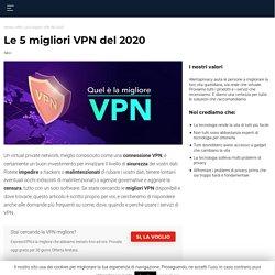Quali sono le 5 migliori VPN? (NUOVA CLASSIFICA)