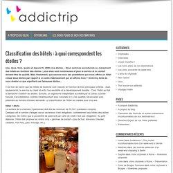 Classification des hôtels : à quoi correspondent les étoiles ? - addictrip - Blog Addictrip.com