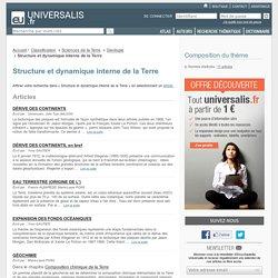 structure et dynamique interne de la terre - classification thématique - Encyclopædia Universalis