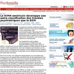Le NIMH américain développe une autre classification des troubles psychiatriques que le DSM