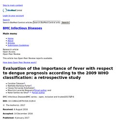 BMC 04/01/17 Evaluation of the importance of fever with respect to dengue prognosis according to the 2009 WHO classification: a retrospective study