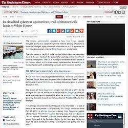 In classified cyberwar against Iran, trail of Stuxnet leak leads to White House