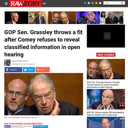 GOP Sen. Grassley throws a fit after Comey refuses to reveal classified information in open hearing