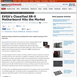 EVGAs Classified SR-X Motherboard Hits the Market