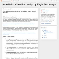 Auto Delux Classified script by Eagle Technosys: The Untold Secret to courier software in Less Then Ten Minutes