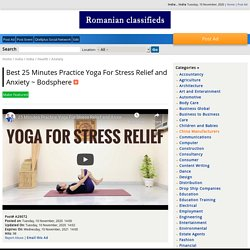 Best 25 Minutes Practice Yoga For Stress Relief and Anxiety ~ Bodsphere - India , India - Romania Classifieds