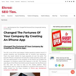 Changed The Fortunes Of Your Company By Creating An iPhone App - Elcraz: SEO Tips, Classifieds Sites, Social Media, Digital Marketing, Latest Blog Technology