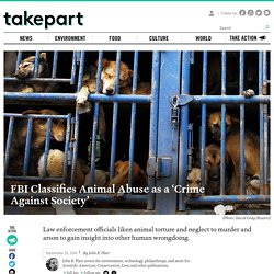 FBI Classifies Animal Abuse as a 'Crime Against Society'