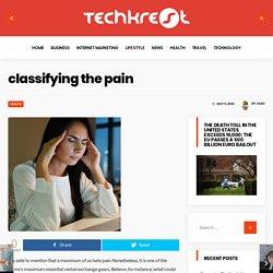 classifying the pain - Techkrest