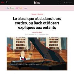 Le classique c'est dans leurs cordes, ou Bach et Mozart expliqués aux enfants - Enfants