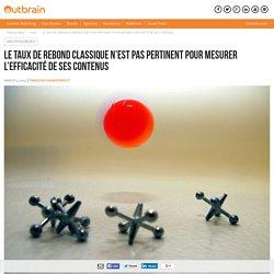LE TAUX DE REBOND CLASSIQUE N'EST PAS PERTINENT POUR MESURER L'EFFICACITÉ DE SES CONTENUS