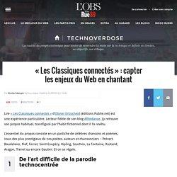 «Les Classiques connectés»: capter les enjeux du Web en chantant - Technoverdose
