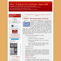 Bibebook: 1500 classiques gratuits à télécharger - Aldus - le blog du livre numérique, depuis 2006