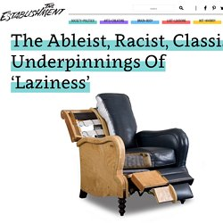 The Ableist, Racist, Classist Underpinnings Of 'Laziness'