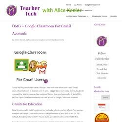 OMG - Google Classroom For Gmail Accounts - Teacher Tech