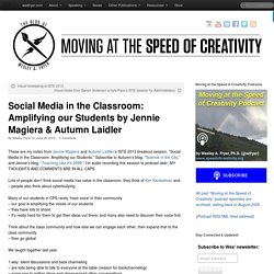 Social Media in the Classroom: Amplifying our Students by Jennie Magiera & Autumn Laidler