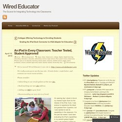 An iPad in Every Classroom: Teacher Tested, Student Approved! « Wired Educator