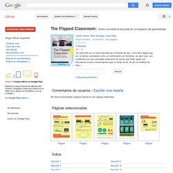 The Flipped Classroom: Cómo convertir la escuela en un espacio de aprendizaje - Javier Tourón, Raúl Santiago, Alicia Diez