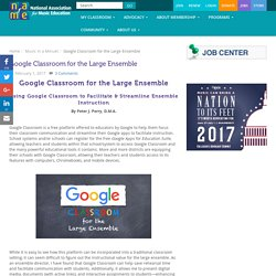 Google Classroom for the Large Ensemble - National Association for Music Education (NAfME)