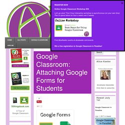 Google Classroom: Attaching Google Forms for Students - Teacher Tech