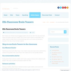 ESL Classroom Brain Teasers - ESL Kids Games