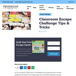 Classroom Escape Challenge Tips & Trips (Elementary)