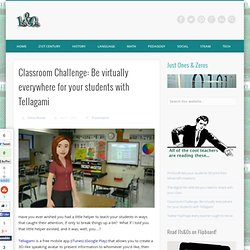 Classroom Challenge: Be virtually everywhere for your students with Tellagami