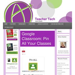 Google Classroom: Pin All Your Classes - Teacher Tech