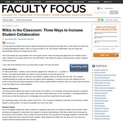 Wikis in the Classroom: Three Ways to Increase Student Collaboration