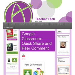 Google Classroom: Quick Share and Peer Comment - Teacher Tech
