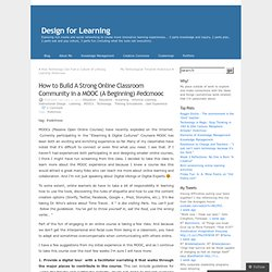 How to Build A Strong Online Classroom Community in a MOOC (A Beginning) #edcmooc
