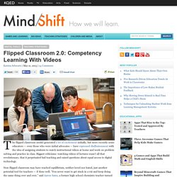 Flipped Classroom 2.0: Competency Learning With Videos