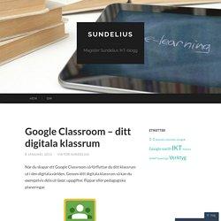 Google Classroom – ditt digitala klassrum