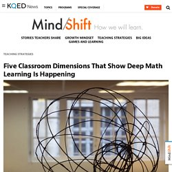 Five Classroom Dimensions That Show Deep Math Learning Is Happening