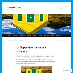 La flipped classroom non è una moda!