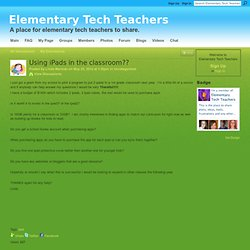 Using iPads in the classroom?? - Elementary Tech Teachers