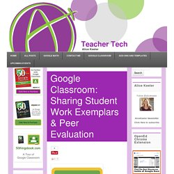 Google Classroom: Sharing Student Work Exemplars & Peer Evaluation - Teacher Tech