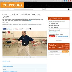 Classroom Exercise Makes Learning Lively