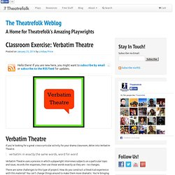 Classroom Exercise: Verbatim Theatre - The Theatrefolk Weblog