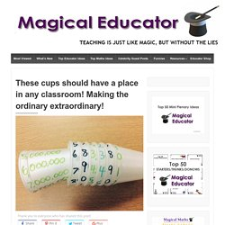 These cups should have a place in any classroom! Making the ordinary extraordinary!