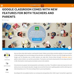 Google Classroom comes with new features for both teachers and parents