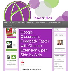 Google Classroom: Feedback Faster with Chrome Extension Open Side by Side - Teacher Tech