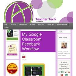 My Google Classroom Feedback Workflow