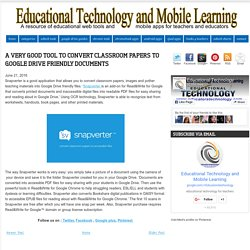 Educational Technology and Mobile Learning: A Very Good Tool to Convert Classroom Papers to Google Drive Friendly Documents