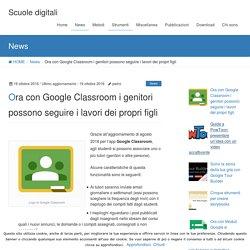 Ora con Google Classroom i genitori possono seguire i lavori dei propri figli
