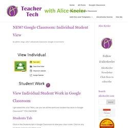 NEW! Google Classroom: Individual Student View - Teacher Tech