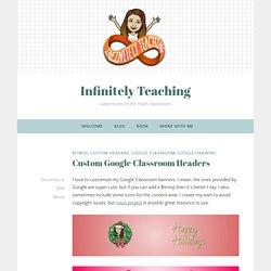 Custom Google Classroom Headers – Infinitely Teaching